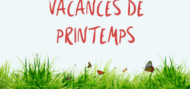 Vacances printemps 2017 640x320 0ba6e95531f9de01b07528399ad387cb 1140x300 9 crop